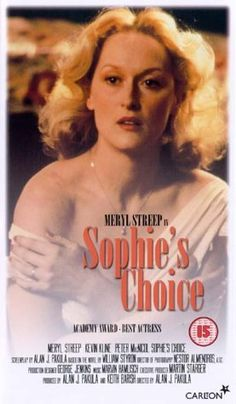 Sophie's Choice 1982   Meryl made all the difference in the book to movie.