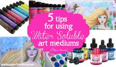 5 TIPS FOR WATER SOLUBLE ART MEDIUMS