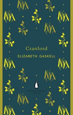 Cranford by Elizabeth Gaskell by Penguin Books UK....classic novels you've never heard of
