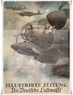 Issue of the Illustrirte Zeitung - Luftwaffe Special Edition March Military Art, Military History, Ww2 History, Luftwaffe, Ww2 Propaganda Posters, Berlin Photos, Military Drawings, Airplane Art, Aviation Art