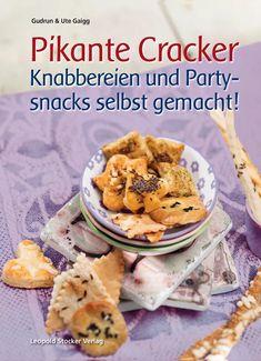 Kochbuch-Rezension: Pikante Cracker * Gudrun und Ute Gaigg – magentratzerl.de Chapati, Cracker, Snacks Für Party, Cereal, Oatmeal, Muffin, Meat, Breakfast, Ethnic Recipes