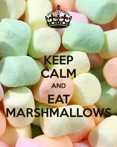 ...and eat marshmellows