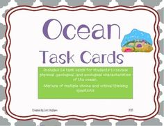24 Task Cards for the 4-7 grade classroom that review the ocean and all of its characteristics