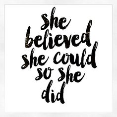 She Believed She Could so she Did by Brett Wilson Unframed Wall Art Print Art Prints Quotes, Typography Prints, Typography Poster, Wall Art Prints, Younique, Wilson Art, Thing 1, True Art, Painting Edges