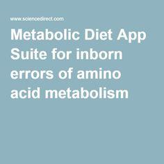 Metabolic Diet App Suite for inborn errors of amino acid metabolism Fast Metabolism Diet, Metabolic Diet, Urea Cycle, Shake Diet, Diet Apps, Bodybuilding Supplements, Diet Books, Rare Disease, Weight Loss Shakes