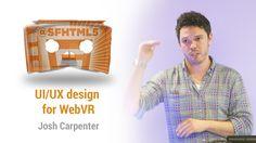 UI/UX design for WebVR with Josh Carpenter