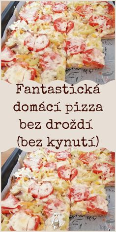 Fantastická domácí pizza bez droždí (bez kynutí) Quick Recipes, Cooking Recipes, Hawaiian Pizza, Dumplings, Food And Drink, Bread, Hampers, Lasagna, Kochen