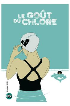 A Taste of Chlorine is an intimate and evocative work, revealing in beautifully drawn and coloured panels an extraordinary world. With it, Bastien Vives confirms his place as one of the most original and promising young writers of today. Bd Comics, Lectures, Comic Covers, Book Covers, Monday Motivation, Short Film, Books To Read, Swimming Pools, Author