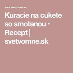 Kuracie na cukete so smotanou • Recept | svetvomne.sk