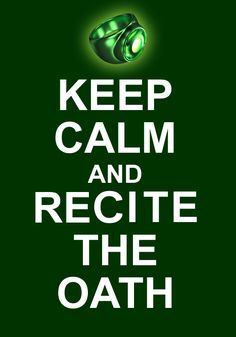 Keep the calm and recite the oath(Green Lantern)