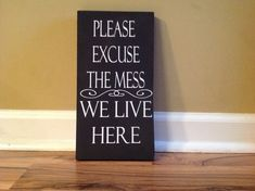 Please excuse the mess we live here sign wall decor wooden wall sign messy house sign messy home sig => Link in bio to for a very special cord organization solution. Messy House, How To Make Signs, Woodworking Inspiration, Gifts For New Parents, Look Vintage, Cool Posters, Home Signs, Wall Signs, Wooden Signs
