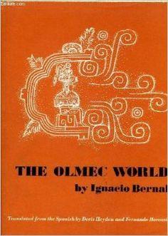 Bernal, Ignacio. The Olmec world / by Ignacio Bernal ; translated by Doris Heydon and Fernando Horcasitas. Berkeley: University of California Press, c1969. Ubicación: F1219 .B5713 1969
