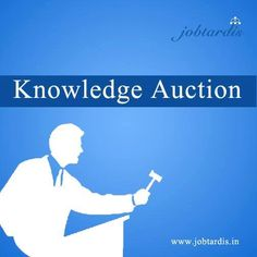 You People Want to Know ! ! ! What is Knowledge Auction Job Portal ? Come and visit this link @ http://www.jobtardis.in/