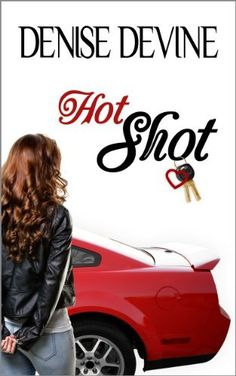 Hot Shot by Denise Devine Amazon:  http://www.amazon.com/dp/B00BIVEUS8 free on Kindle, Kobo BN and iTunes