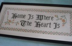 I Love old cross stitching like this one Home Is Where The Heart Is $34