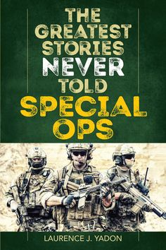 """Read """"The Greatest Stories Never Told Special Ops"""" by Laurence J. Yadon available from Rakuten Kobo. In The Greatest Stories Never Told: Special Ops, attorney and author Larry Yadon has written some of the greatest tales . Special Ops, Great Stories, Ebook Pdf, Free Ebooks, Books To Read, Free Apps, Audiobooks, This Book, Reading"""