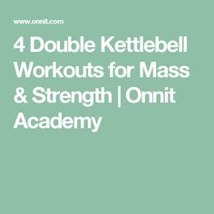 4 Double Kettlebell Workouts for Mass & Strength | Onnit Academy