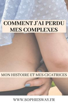 Comment j'ai perdu mes complexes ? Mon histoire et mes cicatrices - Quelques conseils pour être bien dans sa peau. Sophie's Way - blog food & lifestyle. #bienetre #developpementpersonnel Blog Food, Coaching, Body And Soul, Feel Better, Physique, Feel Good, Improve Yourself, Positivity, Wellness