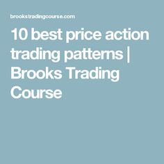 10 best price action trading patterns | Brooks Trading Course