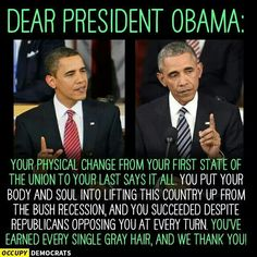 This is what years of stress does to the human body. He sacrificed his physical looks for us all and I greatly Thank Him. GOD Bless Mr President Obama for his good works. In Jesus' Holy Name. Amen.