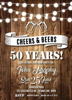 Adult Birthday Invitations   Cheers & Beers Invitation   String Lights   30th 40th 50th 60th 70th 80th   Mens Birthday Invites   Wood This listing is for a PRINTABLE one-sided invitation for you to print at home or print through a print shop. This card comes as 4x6 or 5x7. Everything is sent through email only for you to print yourself. Nothing will be shipped to you, so no more waiting or paying for the post! How to customize: Please list during checkout: 4x6 or 5x7 size choice Name A...