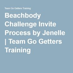 Beachbody Challenge Invite Process by Jenelle | Team Go Getters Training