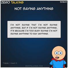 Not saying anything #ZeroTalking