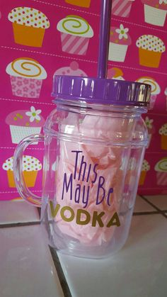 Check out this item in my Etsy shop https://www.etsy.com/listing/266744462/this-may-be-vodka-mason-jar-mug