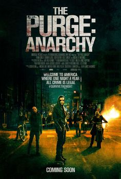 "New Poster | 'The Purge: Anarchy' ""Welcome to America, where one night a year, all crime is legal."" #SurviveTheNight"