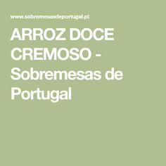 ARROZ DOCE CREMOSO - Sobremesas de Portugal