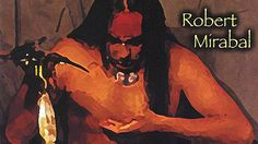 ROBERT MIRABAL: MUSIC FROM A PAINTED CAVE  (LIVE in NMPBS Studio!) PBS ~06-08-13~ Saturday @7PM