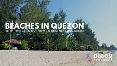 Beautiful Beaches in Quezon Cheap Weekend Trips, Day Trips, Philippines Travel Guide, Manila, Beautiful Beaches, Travel Guides, Budgeting, Things To Do, Things To Make