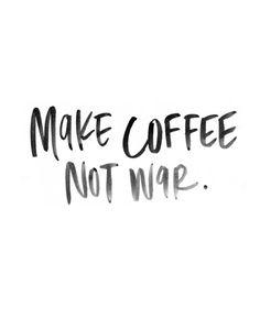 Make Coffee Not War - Black and White Watercolor Art Art Print