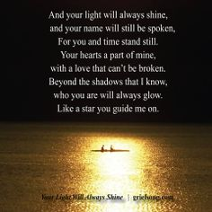 Your Light Will Always Shine ~ Paul Alexander- Grief Poems, Missing My Son, Always Shine, Grieving Quotes, I Carry Your Heart, Grief Support, To Infinity And Beyond, Love Of My Life, Me Quotes