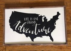 Life is One Grand Adventure Wood Sign Farmhouse Decor
