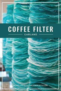 Coffee Filter Garland tips and tricks. - Life With Fingerprints