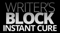 Writer's Block Instant Cure