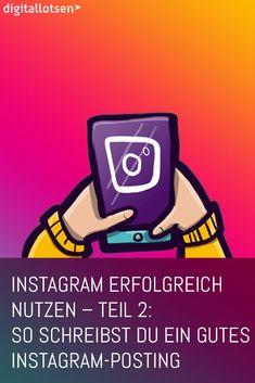 Instagram erfolgreich nutzen – Teil 2: So schreibst du ein gutes Instagram-Posting #digitallotsen #marketing #instagram