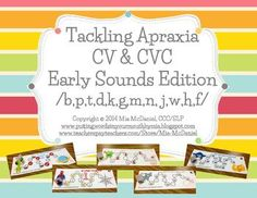 Tackling Apraxia: CV & CVC Early Sounds Edition /b,p,t,d,kg,m,n, j,w,h,f/  64 page download