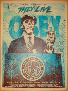 They Live - Blue silkscreen movie poster (click image for more detail) Artist: Shepard Fairey Venue: Alamo Drafthouse Location: Austin, TX Concert Date: 6/9/2011 Edition: 500; signed and numbered Size