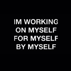 Always working on that better version of myself...