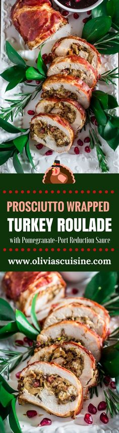 Prosciutto Wrapped Turkey Roulade with Pomegranate-Port Reduction Sauce | http://www.oliviascuisine.com | No time to roast a whole turkey? Knock the socks off your guests with this simple and quick to assemble turkey roulade. Moist, stuffed with pancetta, pistachio and cranberries, wrapped in Prosciutto di Parma and served with a lip-smacking pomegranate port reduction sauce. One bite and the holidays will never be the same again! (Sponsored by /parmaham/.)