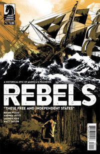 The Revolution Continues in Rebels  Rebels: A Well Regulated Militia was released in 2015 to tell the story of Seth and Mercy Abbott. Set in 1775 colonial America the series followed the newlyweds through the War of Independence. Seth was a volunteer in the militia who helped birth a nation.  Rebels: These Free and Independent States Rebels: These Free and Independent States #1 picks up the story in 1794. Seth and Mercys son John has come of age. The boy is a savant who knows everything…
