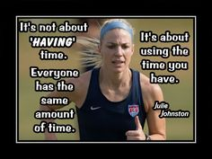 """Soccer Poster Julie Johnston World Cup Champ Photo Quote Wall Art Print 5x7""""- 11x14""""  It's Not About Having Time - Free USA Ship by ArleyArt on Etsy"""