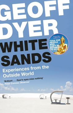 White Sands by Geoff Dyer (Paperback ISBN 9781782117421) book cover