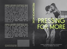 ~Original Premade~  Pressing For More Paperback Version  Designed by Najla Qamber Designs Cover Photo by Lindee Robinson Photography Models: Madison Wayne & Mark Grisa   *made exclusively for the Indie Bookfest 2014  For prices and to purchase: http://najlaqamberdesigns.com/premades.html