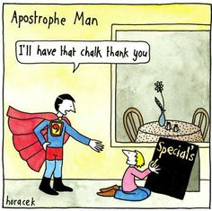 For the love of all that is sacred, the apostrophe is not difficult to master!
