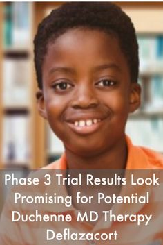 Phase 3 Trial Results Look Promising for Potential Duchenne MD Therapy Deflazacort #MuscularDystrophyNews