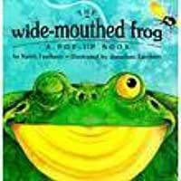 The Wide-Mouthed Frog: A Pop-Up Book by Keith Faulkner | Goodreads