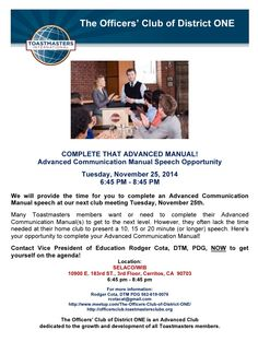 """Officers Club Presents: """"Complete That Advanced Manual""""  'Complete That Advanced Manual!' Advanced Communication Manual Speech Opportunity   SPONSORING CLUB: The Officers' Club of District ONE  RSVP: Rodger Cota, DTM, PDG at rcotacat@gmail.com or (562) 619-0076. Hurry! Seating is limited!  MEETUP: http://www.meetup.com/The-Officers-Club-of-District-ONE/  FEE: Free to attend!"""